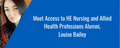 Louise Bailey, Access to HE Nursing and Allied Health Professions Alumni